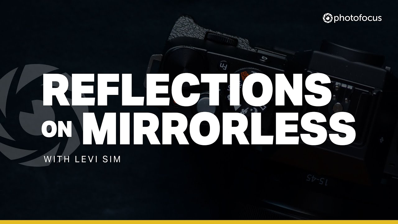 Reflections on Mirrorless | EP01 | Sharky James - youtube