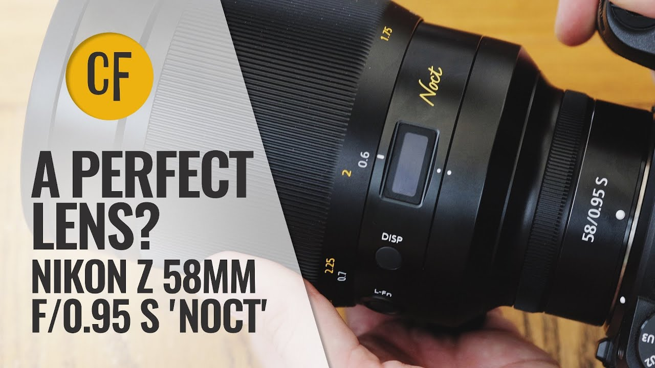 The Perfect Lens? Nikon Z 58mm f/0.95 S 'Noct' review with samples - youtube