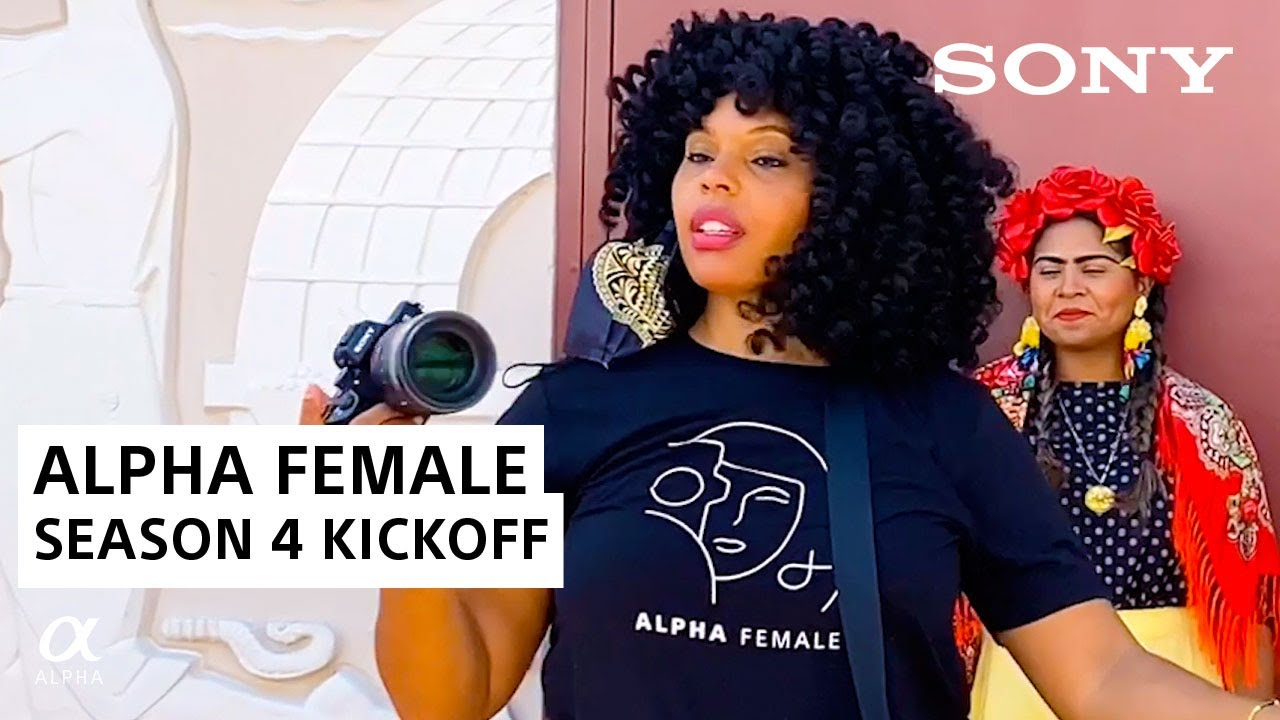Alpha Female Season 4 Kickoff | Sony Alpha Universe - youtube