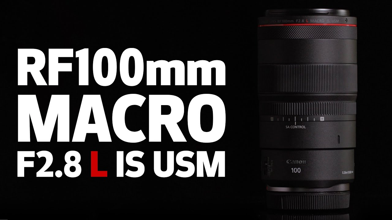 Go Macro with the Canon RF100mm F2.8 L MACRO IS USM Lens - youtube
