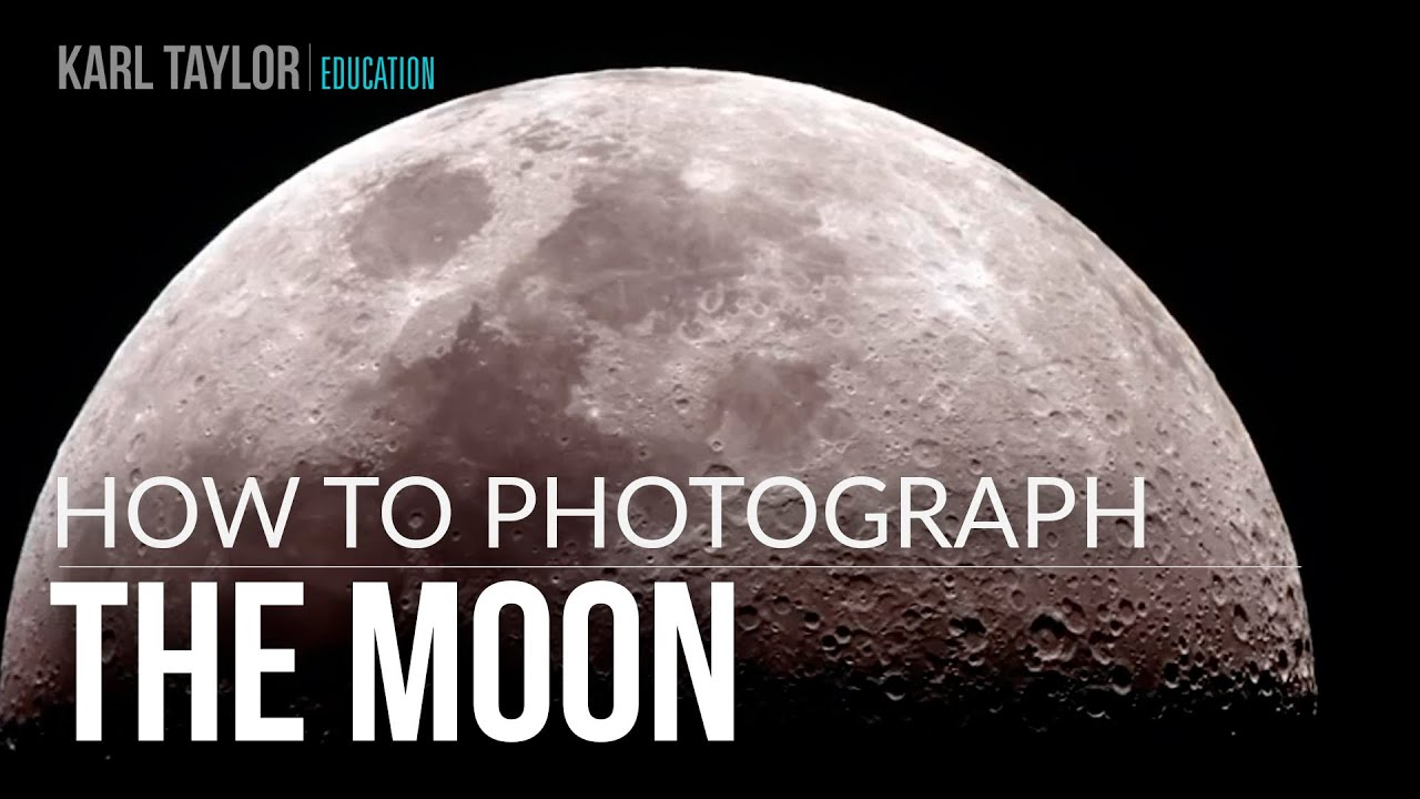 How to Photograph the Moon - Equipment, camera settings & top tips - youtube