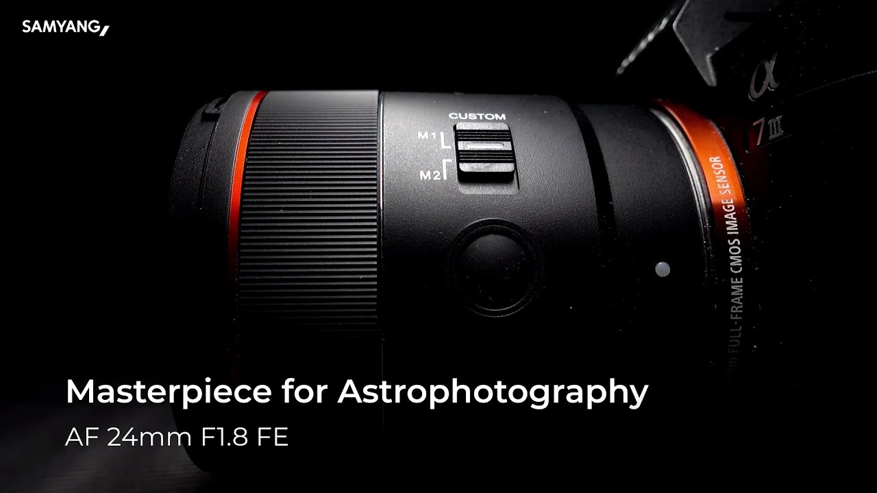 Introducing AF 24mm F1.8 FE│Samyang│Masterpiece for Astrophotography - youtube