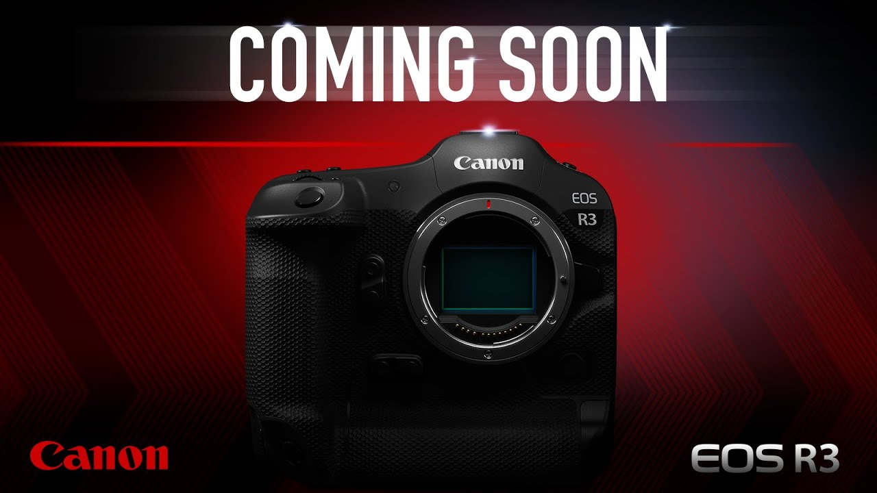 The Canon EOS R3 is Coming Soon - youtube