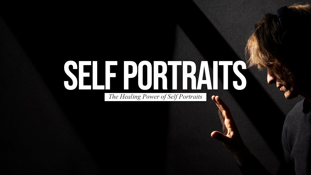 The Healing Power of Self Portraits - youtube