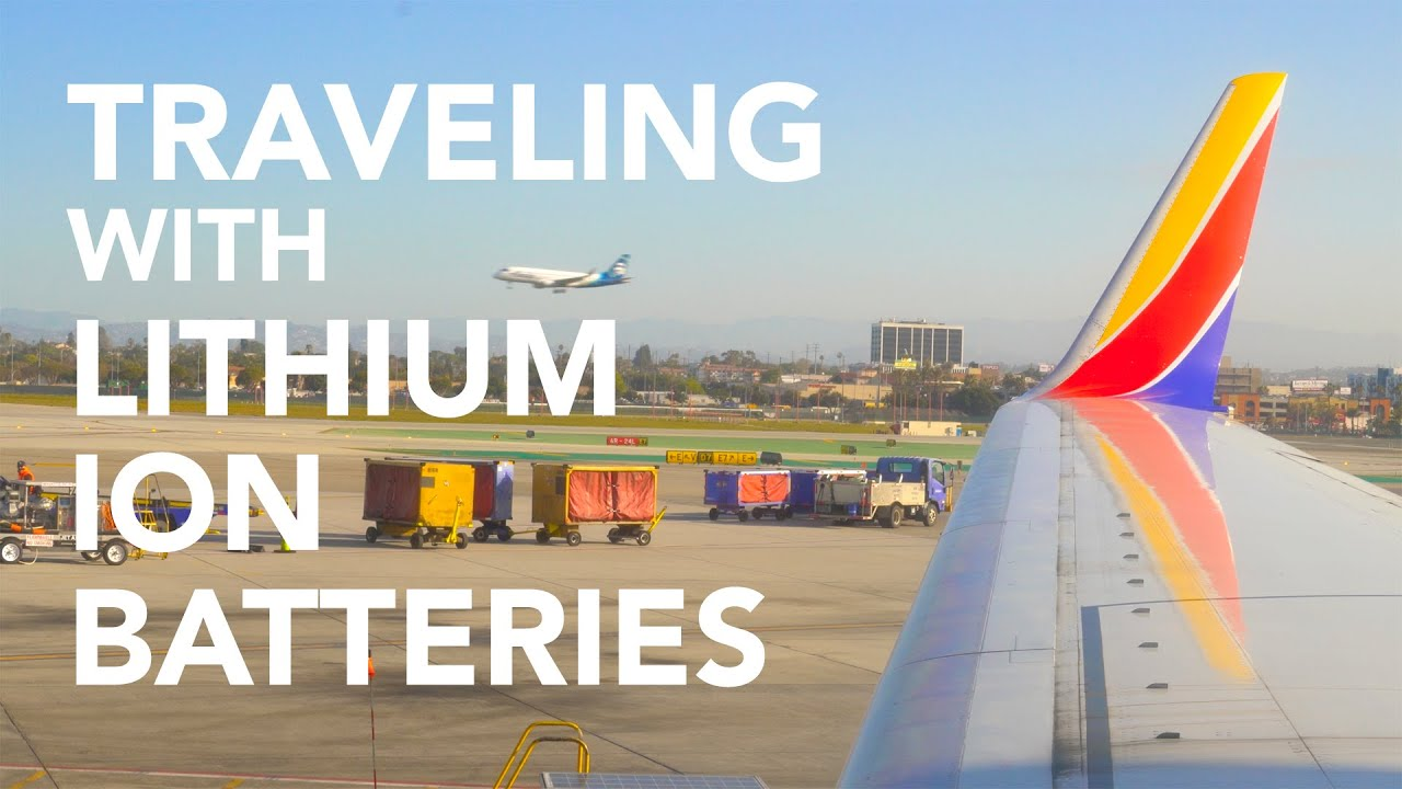 Traveling with Lithium Ion Batteries - What Can You Take? - youtube