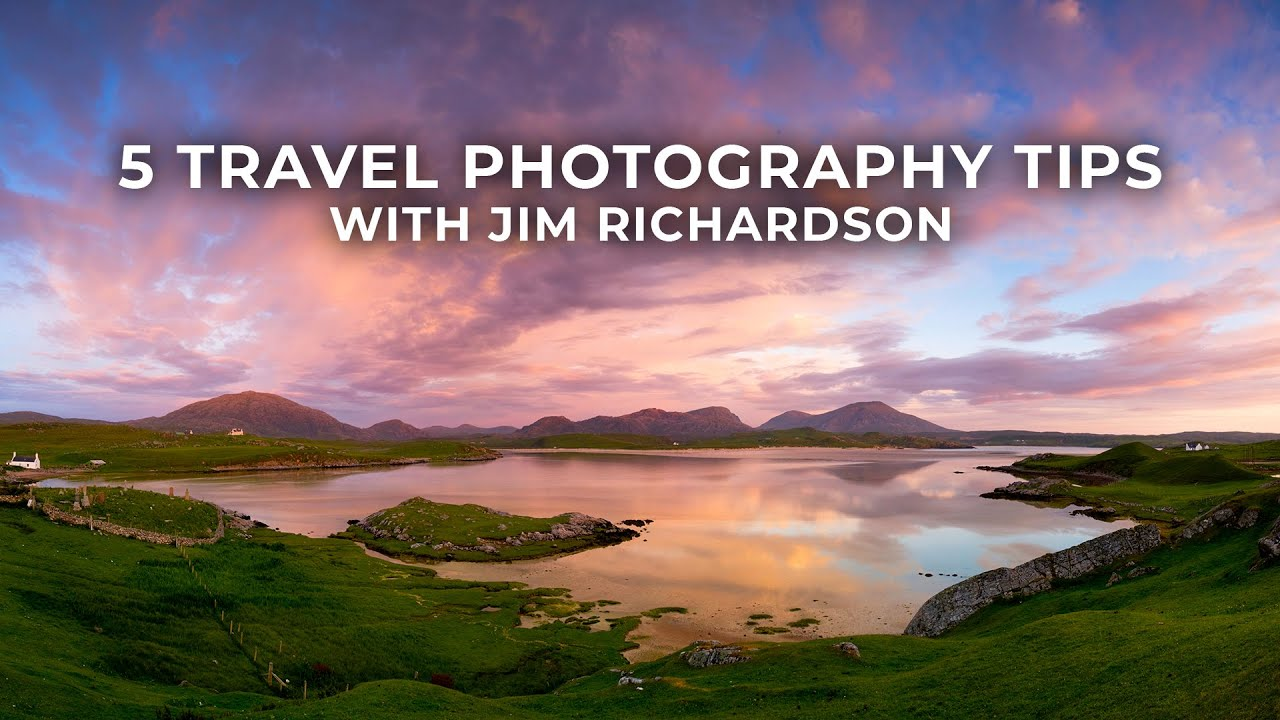 5 Tips for Travel Photography from National Geographic Photographer Jim Richardson - youtube