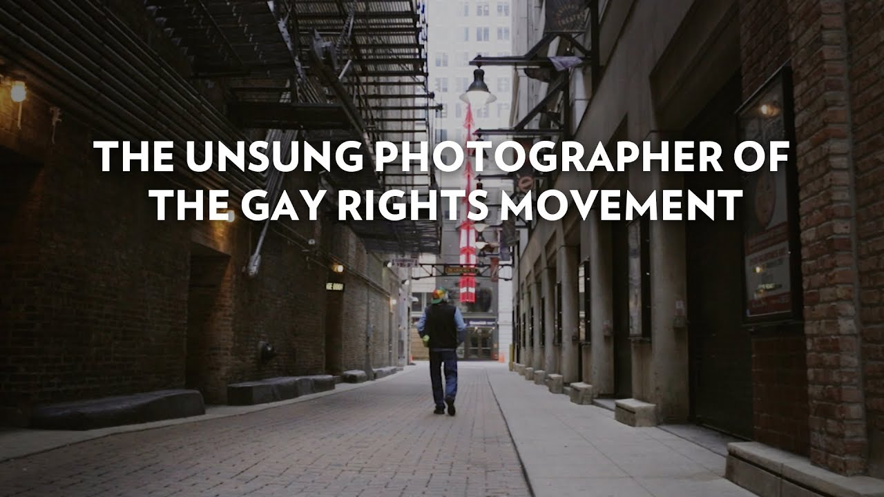The Unsung Photographer of the Gay Rights Movement - youtube
