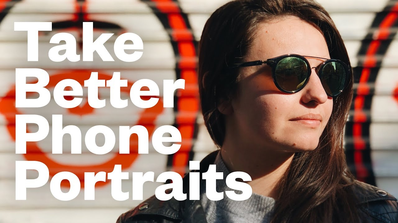 How to take better phone portraits - youtube