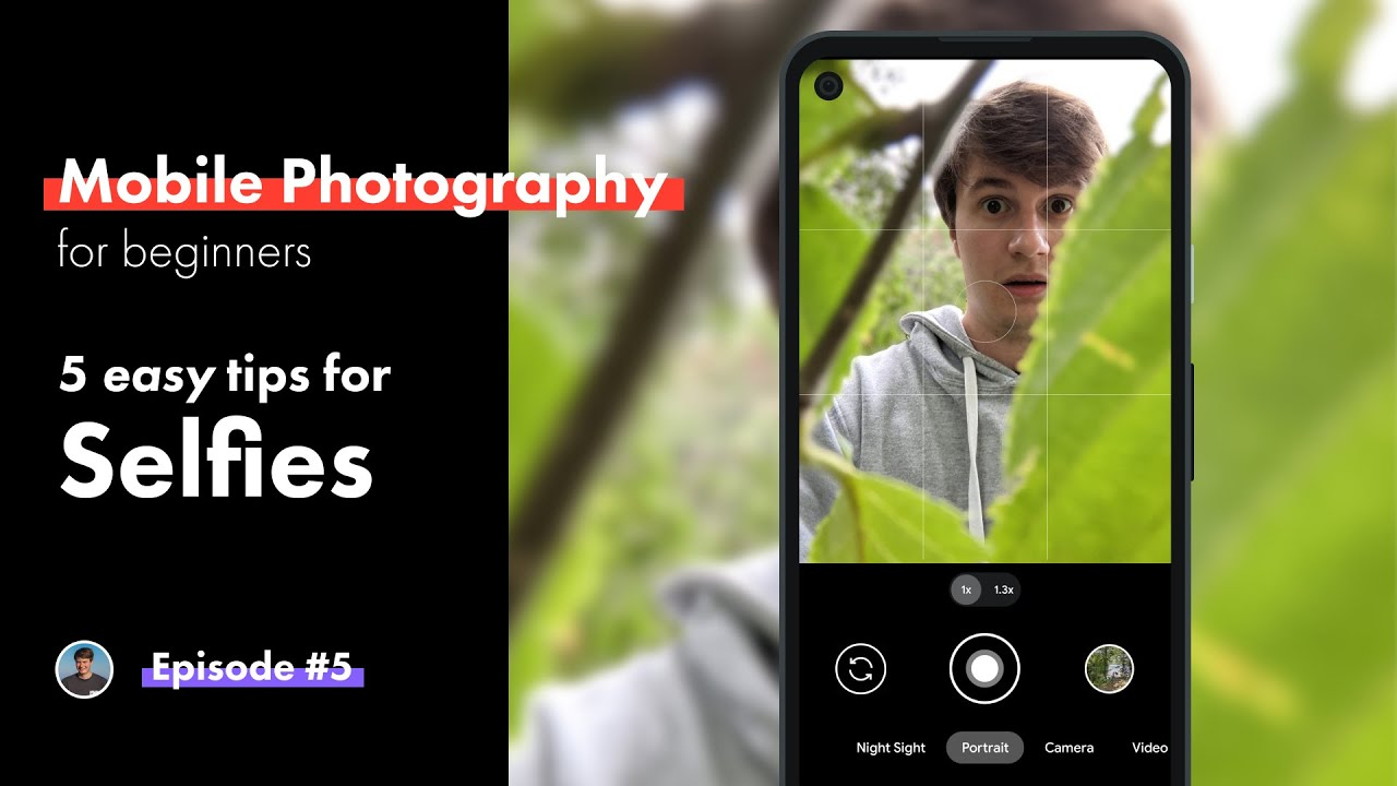 Selfies - 5 Tips in 5 minutes // Mobile Photography for Beginners Pt. 5 - youtube